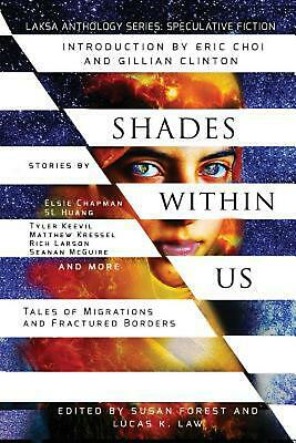 Shades Within Us: Tales of Migrations and Fractured Borders by Seanan McGuire Pa