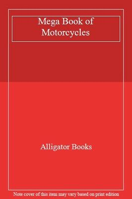Mega Book of Motorcycles,Alligator Books