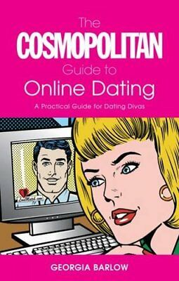 The Cosmopolitan Guide to Online Dating: A Practical Guide for Dating Divas,Ger