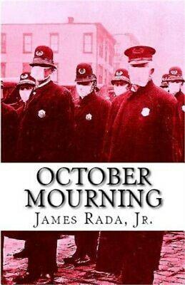 October Mourning: A Novel of the 1918 Spanish Flu Pandemic (Paperback or Softbac