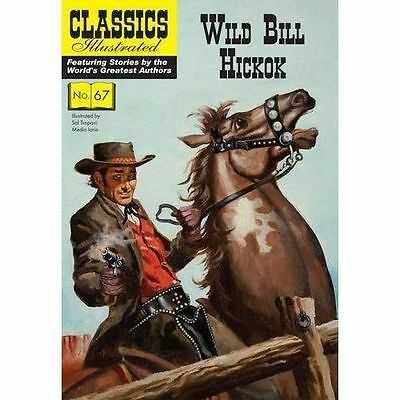 Wild Bill Hickok (Classics Illustrated) by  | Paperback Book | 9781911238386 | N