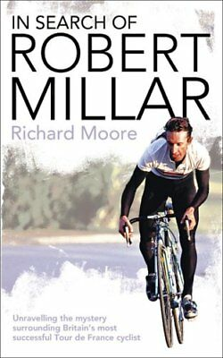 In Search of Robert Millar: Unravelling the Mystery Surroundin ,.9780007235018