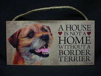 BORDER TERRIER A House Is Not A Home DOG wood SIGN wall HANGING PLAQUE puppy USA