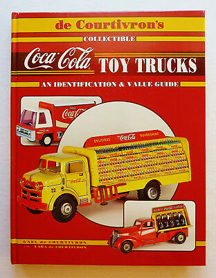 1995 COCA-COLA TOY TRUCKS - BOOK by GAEL de COURTIVRON ~ HARD COVER ~ 240 PAGES