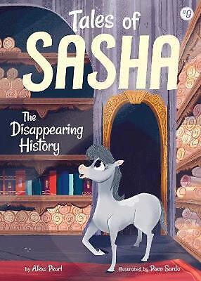 Tales of Sasha 9: The Disappearing History by Alexa Pearl Paperback Book Free Sh
