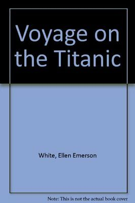 Voyage on the Great Titanic (My Story),Ellen Emerson White