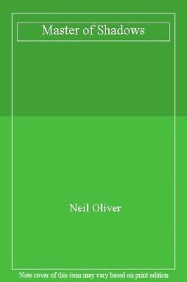 Master of Shadows,Neil Oliver