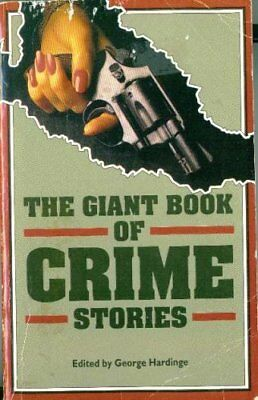 The Giant Book of Crime Stories,George Hardinge ( Editor)