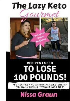 The Lazy Keto Gourmet: Recipes I Used to Lose 100 Pounds! (Paperback or Softback