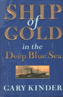 Ship of Gold in the Deep Blue Sea The History & Discovery of SS Central America