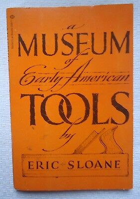 Museum Of Early American Tools By Eric Sloane 1974 Softcover Second Printing