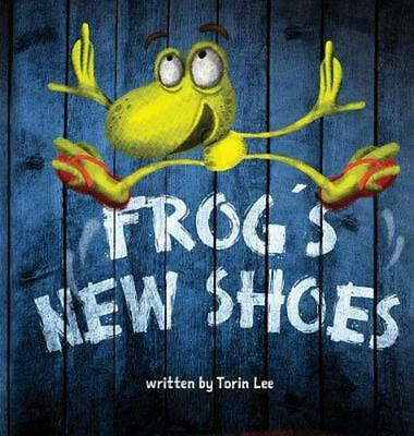 Frog's New Shoes by Torin Lee Hardcover Book Free Shipping!