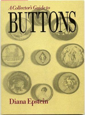 The Collector's Guide to Buttons by Epstein, Diana