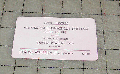 1946 HARVARD and CONNECTICUT COLLEGE GLEE CLUBS Joint Concert Ticket - Nice!