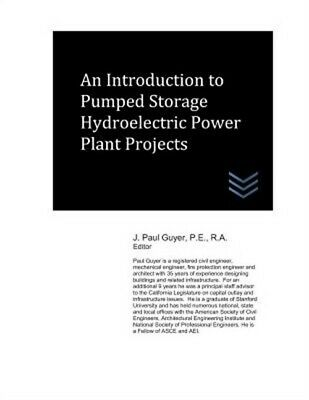 An Introduction to Pumped Storage Hydroelectric Power Plant Projects (Paperback