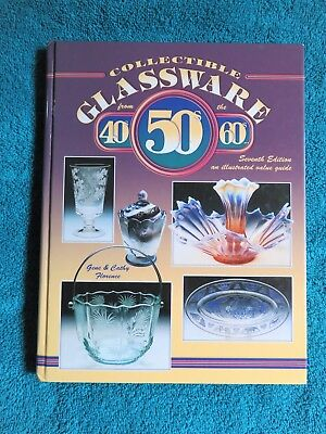 Collectible Glassware From The 40s 50s 60s Florence--Value Guide--7th Ed