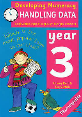 (Good)-Developing Numeracy: Handling Data Year 3 Activities for the Daily Maths