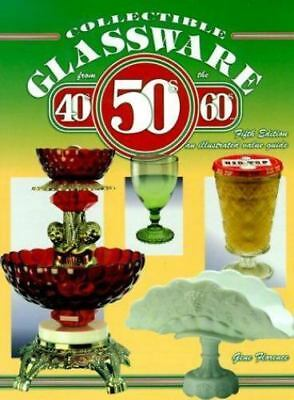 COLLECTIBLE GLASSWARE FROM THE 40'S, 50'S & 60'S by GENE FLORENCE, 5TH EDITION