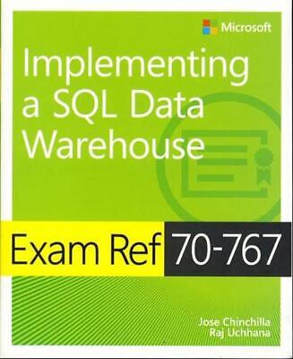 Exam Ref 70-767 Implementing a Sql Data Warehouse by Jose Chinchilla Paperback B