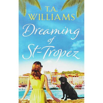 Dreaming of St Tropez by T. A. Williams (Paperback), Valentines, Brand New