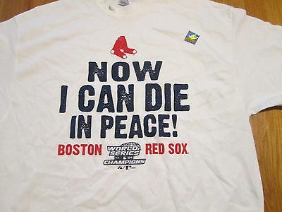 Boston Red Sox 2004 World Series Now I Can Die In Peace White T-Shirt 2XL