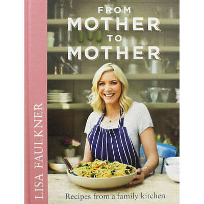 Lisa Faulkner - From Mother to Mother (Hardback), Non Fiction Books, Brand New