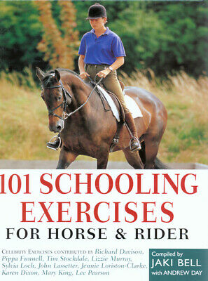101 schooling exercises for horse & rider by Jaki Bell Andrew Day (Hardback)