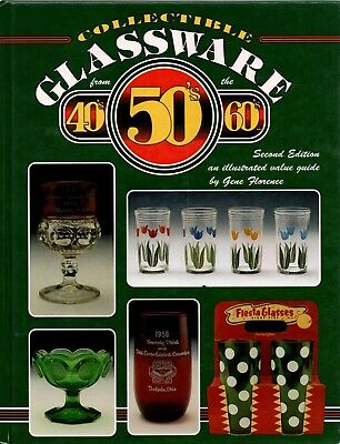 Collectible Glassware from the 40s, 50s and 60s 2nd Edition Gene Florence ..5b23