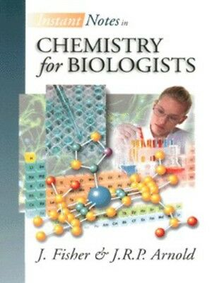 The instant notes series: Instant notes in chemistry for biologists by J Fisher