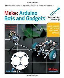 Make: Arduino Bots and Gadgets: Six Embedded Projects wi... | Buch | Zustand gut
