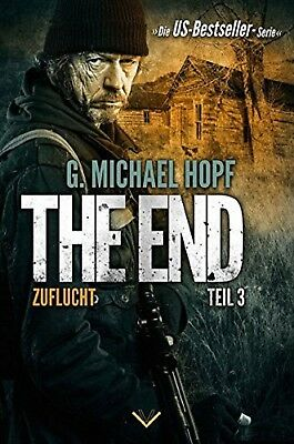 G. Michael Hopf - The End 3 Zuflucht