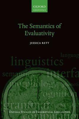 The Semantics of Evaluativity (Oxford Studies in Theoretical Linguistics 54) by