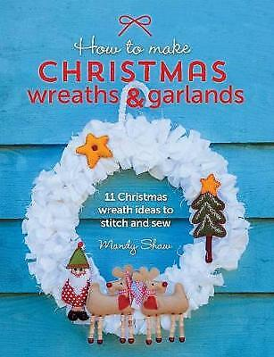 How to Make Christmas Wreaths and Garlands, Mandy Shaw