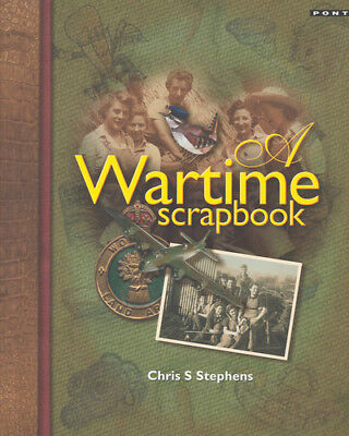 A wartime scrapbook by Christopher S Stephens (Paperback)