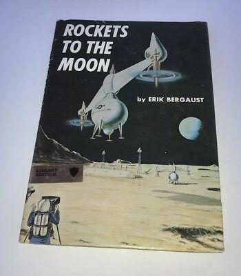 Rockets To The Moon 1961 Erik Bergaust Lots Of Early Concept Designs - Rare