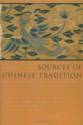 Sources of Chinese Tradition, Vol. 2: From 1600 Through the Twentieth Century ..