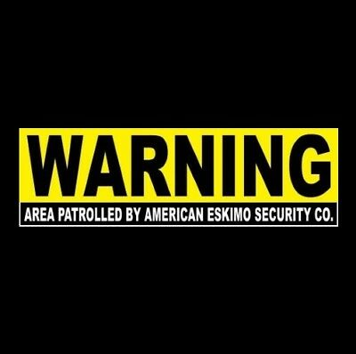 "Funny ""AREA PATROLLED BY AMERICAN ESKIMO SECURITY CO."" warning STICKER sign dog"