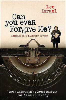 Can You Ever Forgive Me?: Memoirs of a Literary Forger by Lee Israel Paperback B