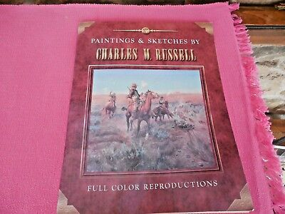 Paintings And Sketches By Charles M. Russell Full Color Reproductions