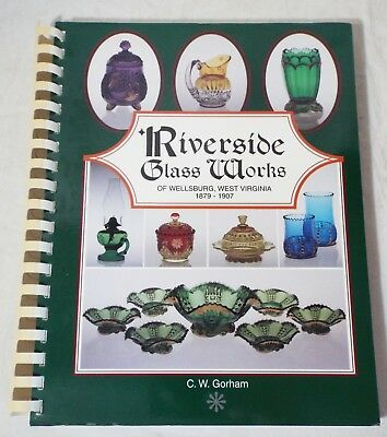 RIVERSIDE GLASS WORKS 1879-1907 Book by C.W. Gorham RARE Identification Guide