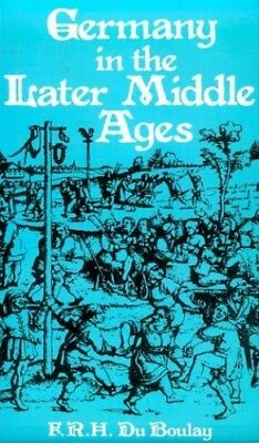 Germany in the Later Middle Ages by Boulay, F. R. H. Du Paperback Book The Fast