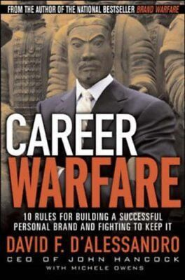 Career Warfare: 10 Rules for Building a Successful Personal Brand and Fighting,