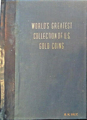 World's Greatest Collection of US Gold Coins Numismatic Gallery Auction Catalog