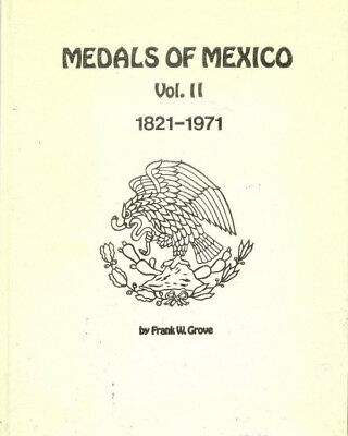 Medals Of Mexico Vol. 2 1821-1971 by Frank Grove 1972 Hardcover 475 Pages