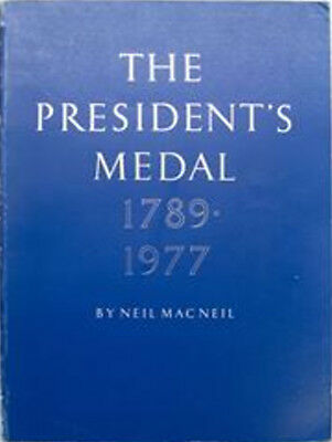 The President's Medal 1789-1977 by Neil MacNeil 1977 Hardcover 160 Pages