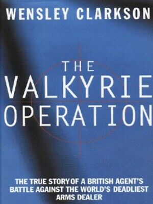 The valkyrie operation by Wensley Clarkson (Hardback)
