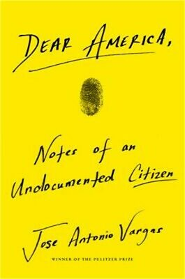 Dear America: Notes of an Undocumented Citizen (Hardback or Cased Book)