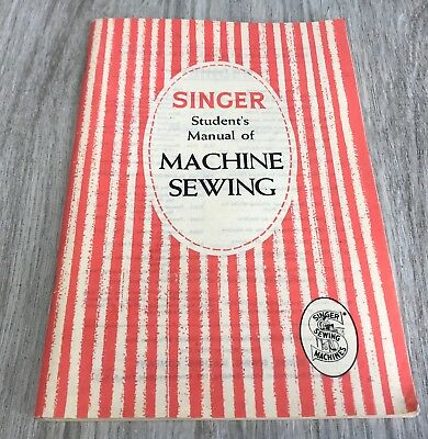 1953 Singer Student's Manual of Machine Sewing Softcover Home Economics Book VTG