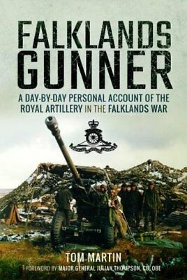 Falklands Gunner: A Day-by-Day Personal Account of the Royal Artillery in the...
