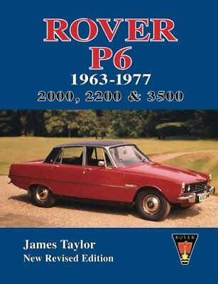 Rover P6 1963-1977: 2000, 2200 & 3500 by James Taylor (Paperback, 2012)